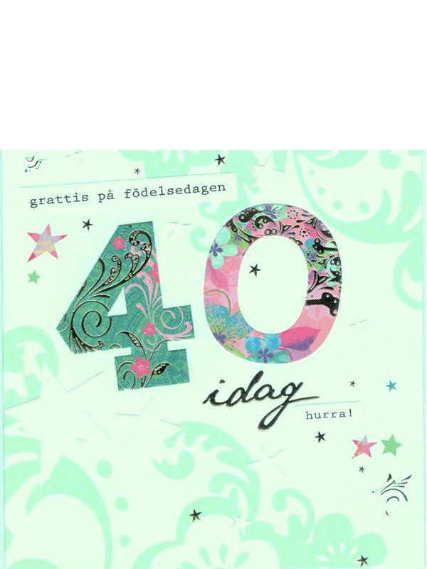 text födelsedagskort 40 år Grattiskort 40 år. Se fler grattiskort hos Textil & Presentia  text födelsedagskort 40 år