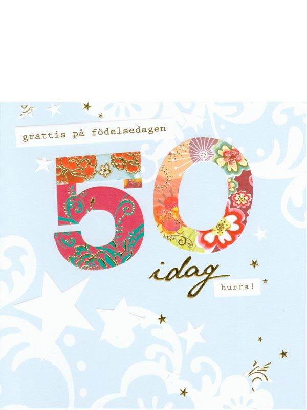 femtio års rim Grattiskort 50 år. Se fler grattiskort hos Textil & Presentia  femtio års rim